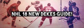 NHL 18 New Dekes Guide